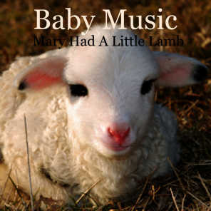 Baby Music - Mary Had a Little Lamb
