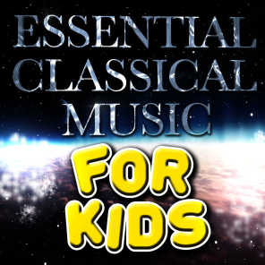 Essential Classical Music for Kids
