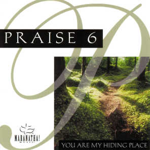 Praise 6 - You Are My Hiding Place