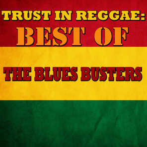 Trust In Reggae: Best Of The Blues Busters