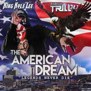 The American Dream: Legends Never Die