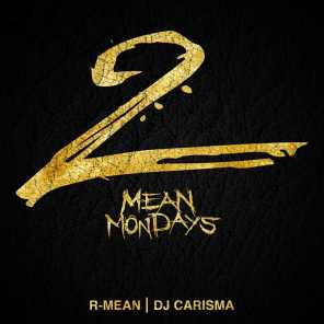 Mean Mondays 2 (Hosted by DJ Carisma)
