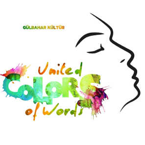 United Colors of Words (A Lyrical Journey By Gülbahar Kültür)