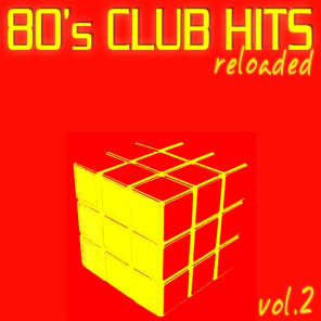 80's Club Hits Reloaded Vol.2 (Best of Dance, House & Techno)