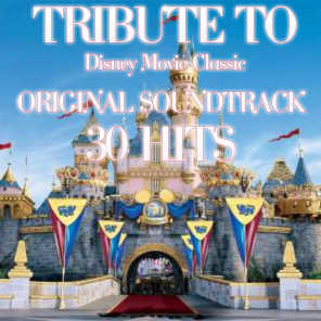 Tribute to Disney Movie Classic Original Soundtrack Collection (30 Hits)