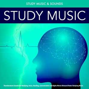 Study Music: Thunderstorm Sounds for Studying, Focus, Reading, Concentration and Alpha Waves Binaural Beats Studying Music