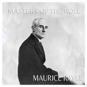 The Masters of the Roll - Maurice Ravel
