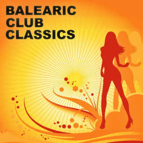 Balearic Club Classics (Best Of Ibiza Disco, House And Electro Sounds)