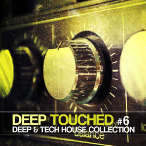 Deep Touched - Deep & Tech House Collection #6