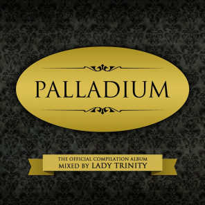 Palladium (The Official Compilation Album Mixed by DJ Lady Trinity)