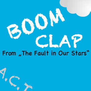 """Boom Clap (From """"The Fault in Our Stars"""")"""