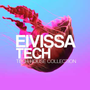 Eivissa Tech Session (Tech House Collection)