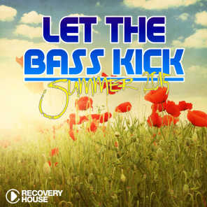 Let the Bass Kick - Summer 2015