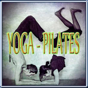 Yoga - Pilates (Ideale per aerobica, Music for Exercise, allenamento, fitness, Workout, Aerobics, Running, Walking, Dynamix, Cardio, Weight Loss, Elliptical and Treadmill, Pilates)