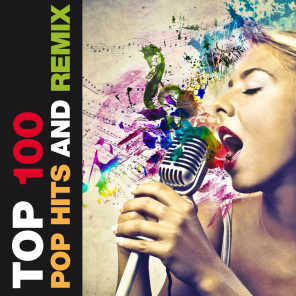 Top 100 Pop Hits and Remix (A Tribute to 80s, 90s and 2000s)