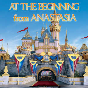 """At the Beginning (From """"Anastasia"""")"""