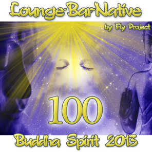 100 Lounge Bar Native (Budda Spirit 2013)