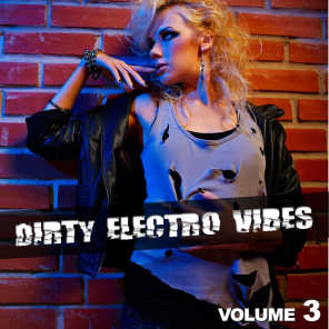 Dirty Electro Vibes, Vol. 3