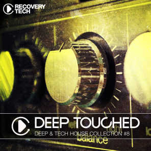Deep Touched - Deep & Tech House Collection, Vol. 8