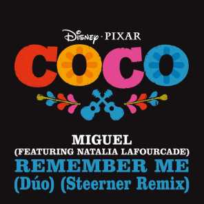 "Remember Me (Dúo) (From ""Coco"" / Steerner Remix) [feat. Natalia Lafourcade]"