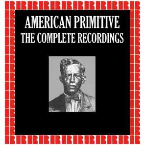 American Primitive, The Complete Recordings (Hd Remastered Edition)