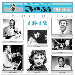 The Golden Years of Jazz (1942 - 20 Hits)