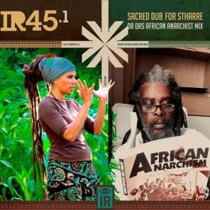 IR 45.1 Sacred Dub for Nelly Stharre: Dr Das African Anarchist Mix