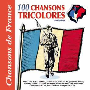 "100 chansons tricolores, 1939-1945 (Collection ""Chansons de France"")"