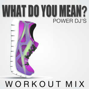 What Do You Mean? (Workout Mix)