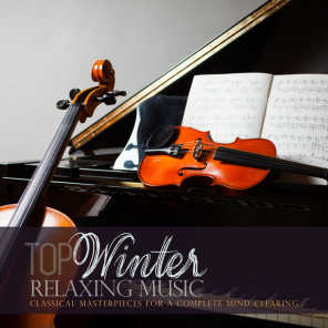 Top Winter Relaxing Music: Classical Masterpieces for a Complete Mind Clearing