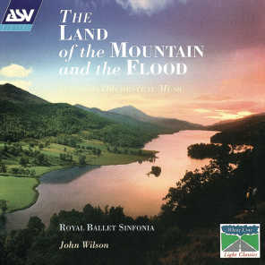 The Land Of The Mountain And The Flood - Scottish Orchestral Music