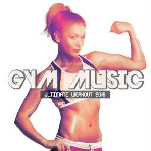 Gym Music Ultimate Workout 2018