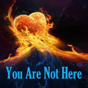 You Are Not Here