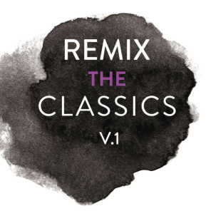 Remix The Classics (Vol.1)