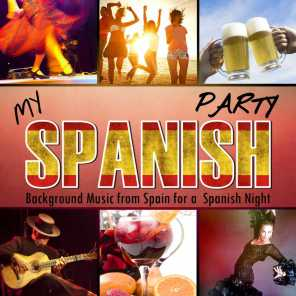 My Spanish Party. Background Music from Spain for a Spanish Night