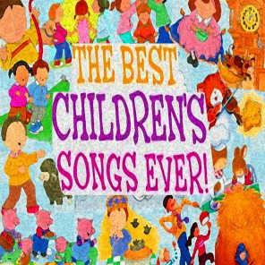 The Best Children's Songs Ever: On Top of Old Smoky / Old MacDonald Had a Farm / This Old Man