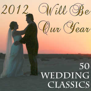 2012 Will Be Our Year: 40 Wedding Classics