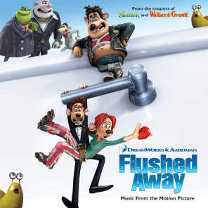 Flushed Away - Music From The Motion Picture