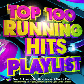 Top 100 Running Hits Playlist - Over 5 Hours of the Best Workout Tracks Ever! - Perfect for Marathon Training , Keep Fit, Jogging, Exercise, Spinning, Gym, Cardio & Fitness