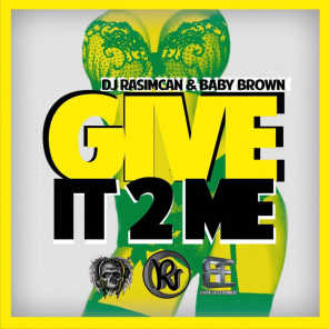 Give It 2 Me [ft Baby Brown]