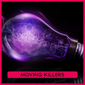 Moving Killers