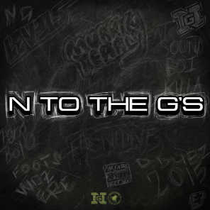 N to the G's
