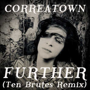 Further (Ten Brutes Remix)