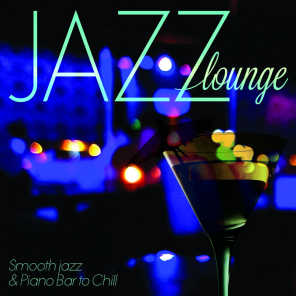 Jazz Lounge: Smooth Jazz & Piano Bar to Chill (Remastered)