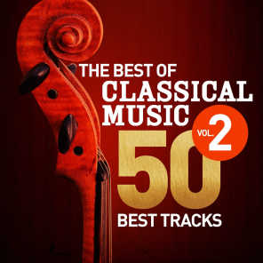The Best of Classical Music, Vol. 2 - 50 Best Tracks