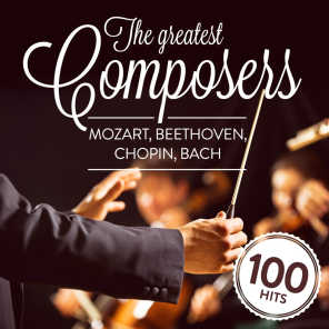 The Greatest Composers: Mozart, Beethoven, Chopin, Bach