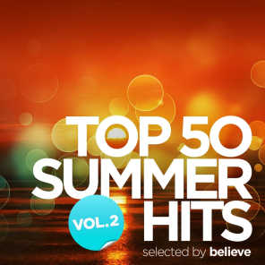 Top 50 Summer Hits, Vol. 2 (Selected By Believe)