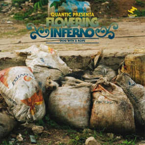 Dog With a Rope (Quantic Presenta Flowering Inferno (Amazon Exclusive Version))