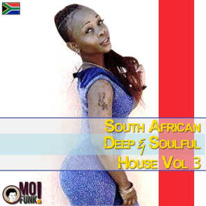 South African Deep & Soulful House, Vol. 3 (Compiled by Lungzo Mofunk)