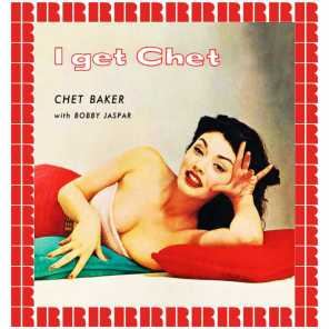 I Get Chet (Hd Remastered Edition)